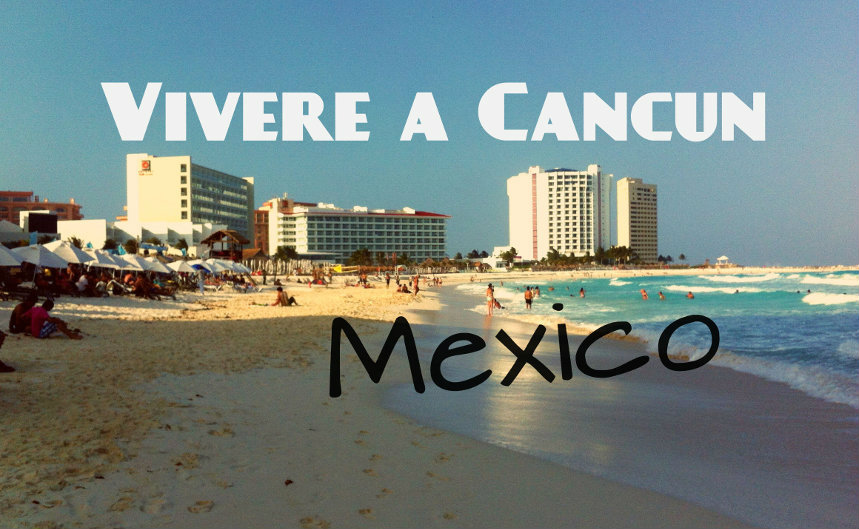 vivere a cancun