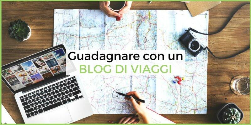Come Guadagnare con un Blog di Viaggi